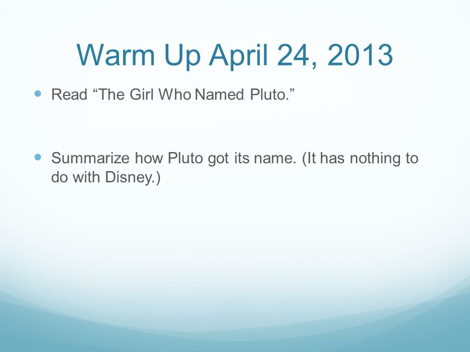 Warm Up April 24, 2013 Read The Girl Who Named Pluto.