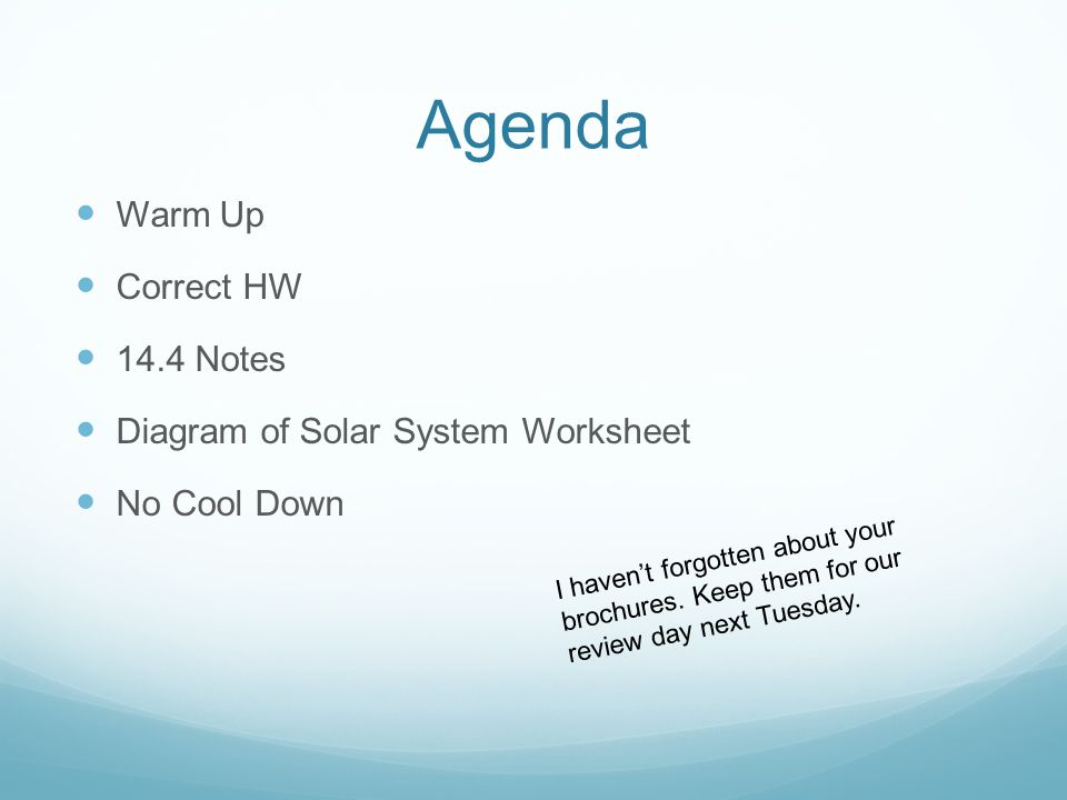 Agenda Warm Up Correct HW 14.4 Notes Diagram of Solar System Worksheet