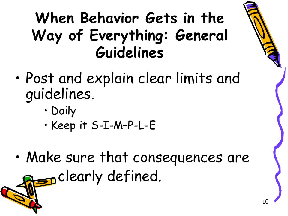When Behavior Gets in the Way of Everything: General Guidelines