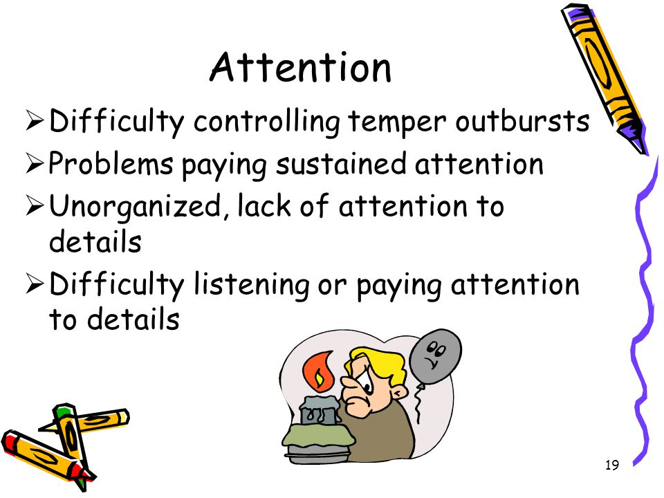 Attention Difficulty controlling temper outbursts