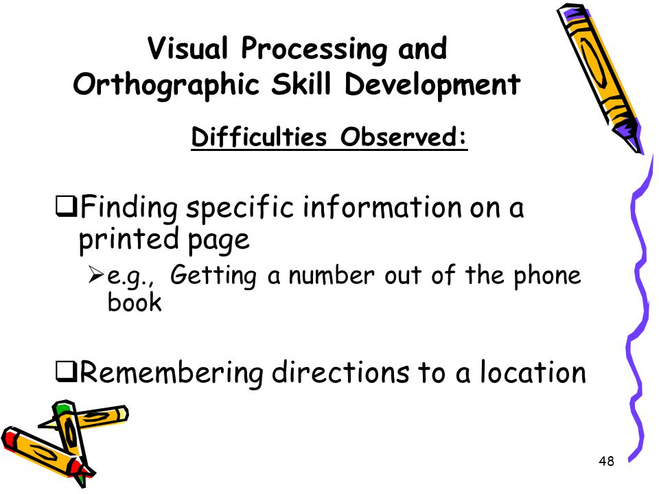 Visual Processing and Orthographic Skill Development