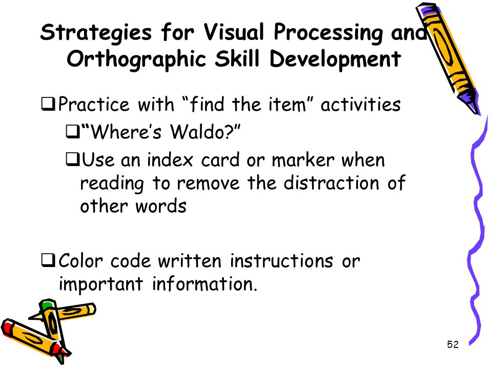 Strategies for Visual Processing and Orthographic Skill Development