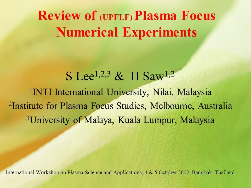 Review of (UPFLF) Plasma Focus Numerical Experiments