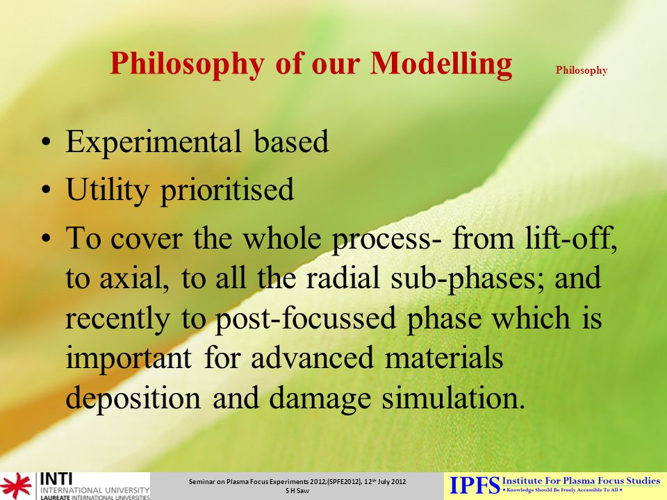 Philosophy of our Modelling Philosophy