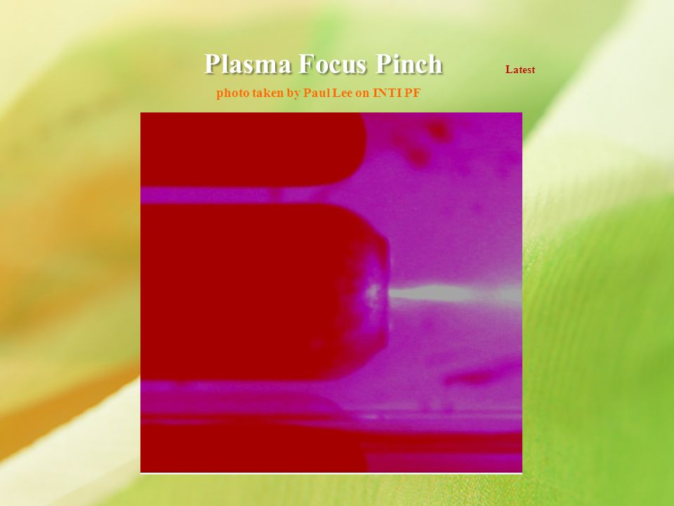 Plasma Focus Pinch Latest photo taken by Paul Lee on INTI PF