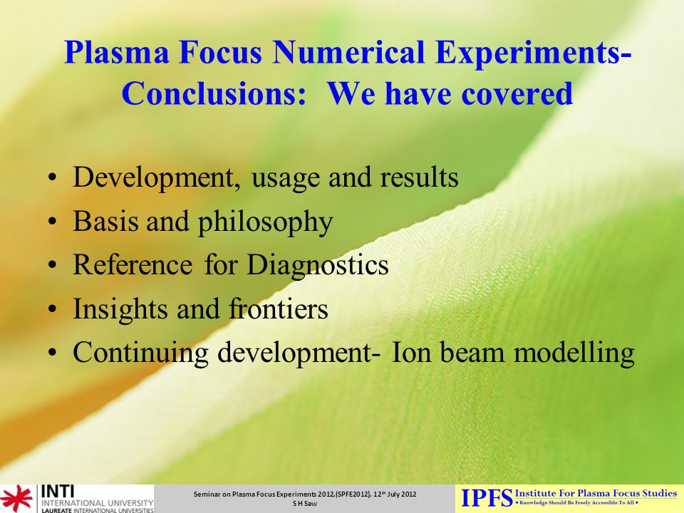Plasma Focus Numerical Experiments- Conclusions: We have covered