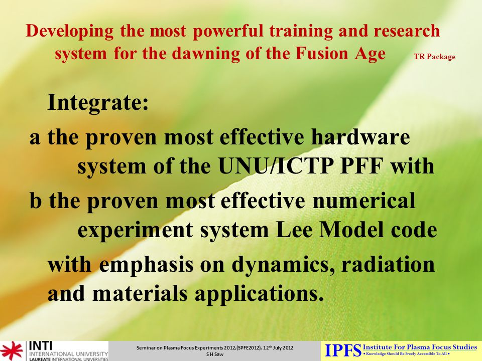 a the proven most effective hardware system of the UNU/ICTP PFF with