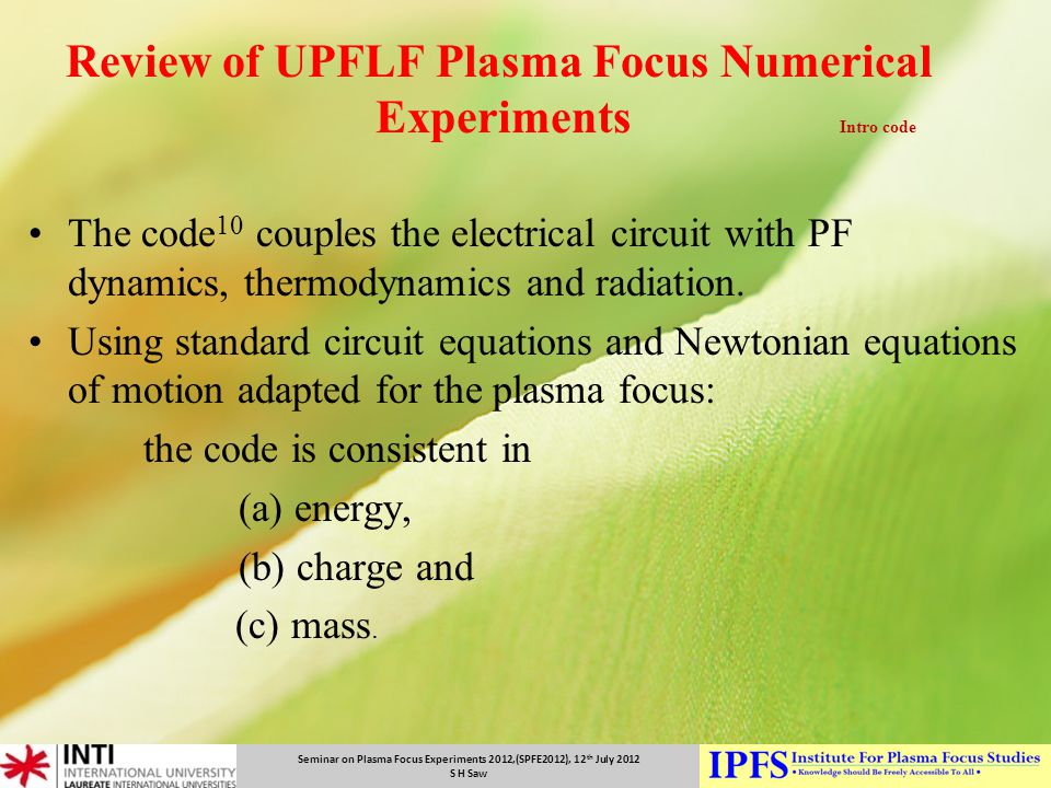 Review of UPFLF Plasma Focus Numerical Experiments Intro code