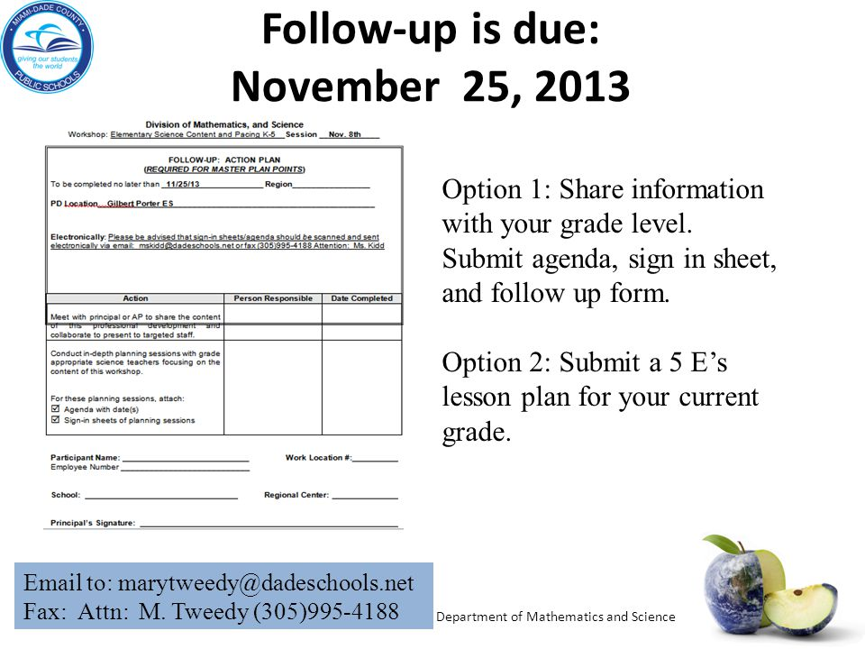 Follow-up is due: November 25, 2013
