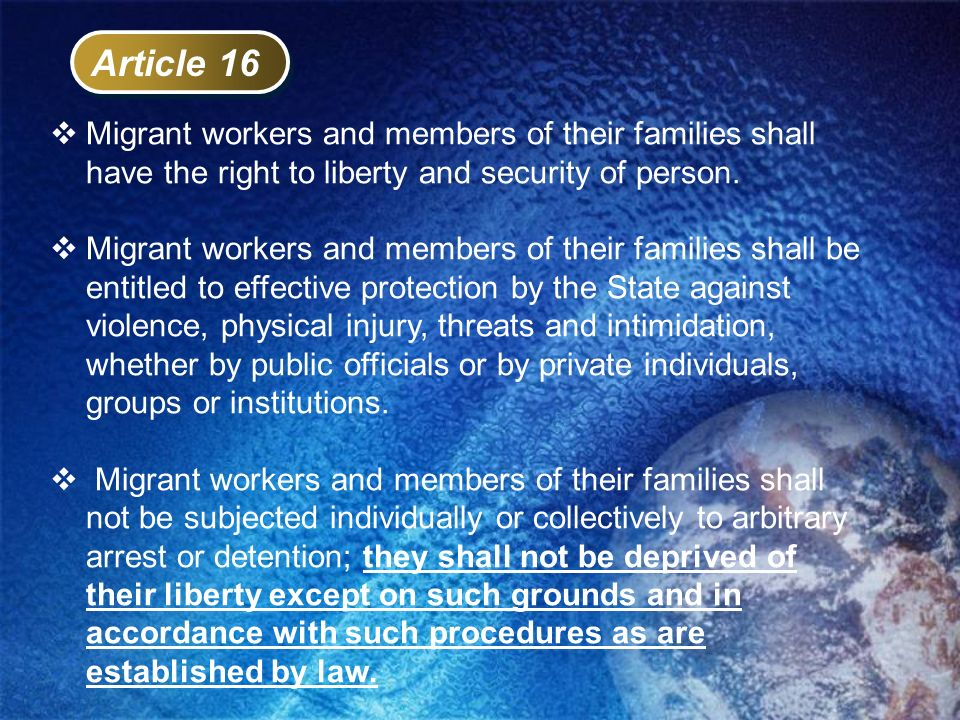 Article 16 Migrant workers and members of their families shall have the right to liberty and security of person.