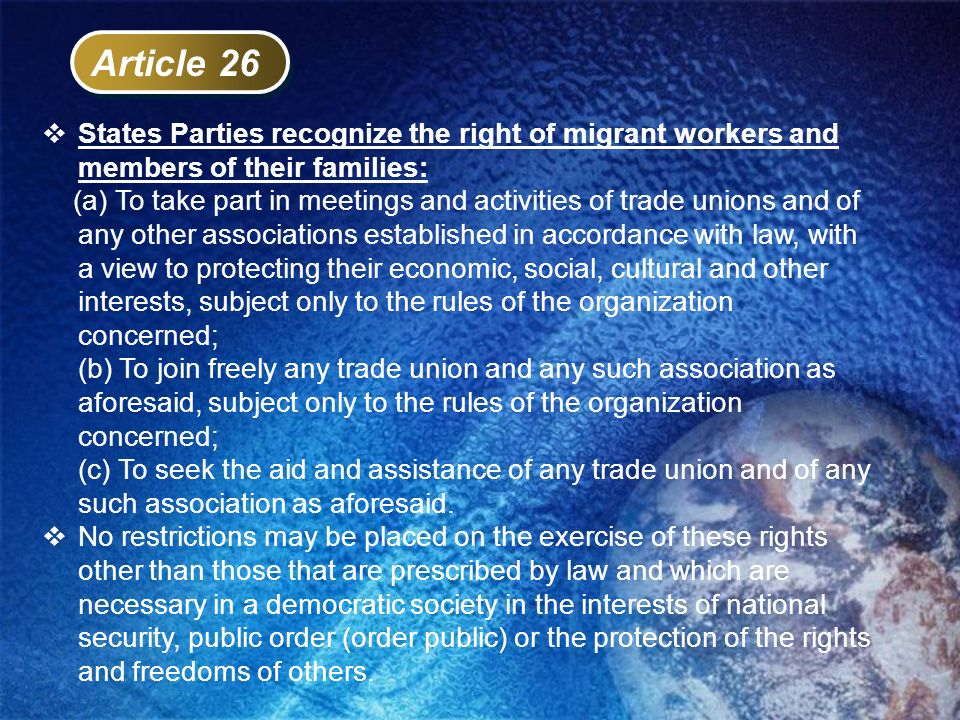 Article 26 States Parties recognize the right of migrant workers and members of their families: