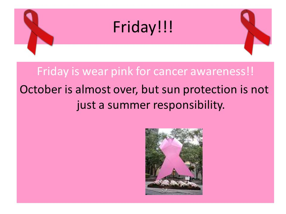 Friday!!. Friday is wear pink for cancer awareness!.