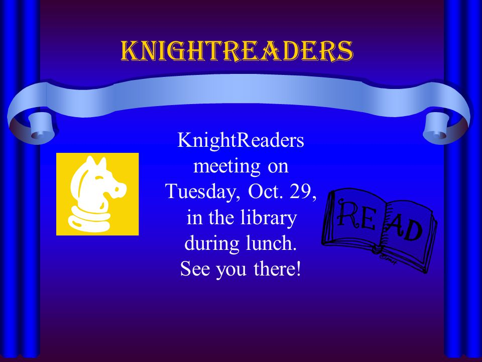 Knightreaders KnightReaders meeting on Tuesday, Oct. 29,