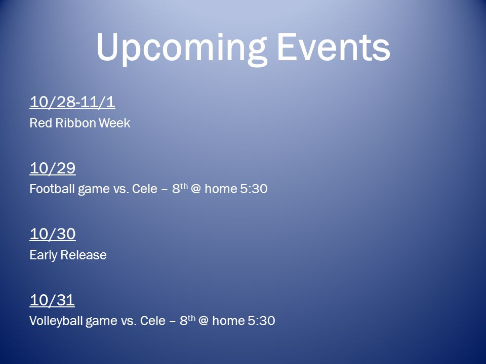 Upcoming Events 10/28-11/1 10/29 10/30 10/31 Red Ribbon Week