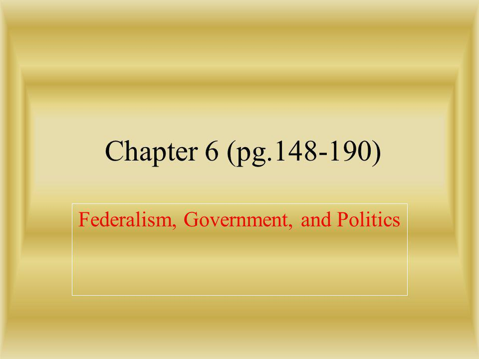 Federalism, Government, and Politics