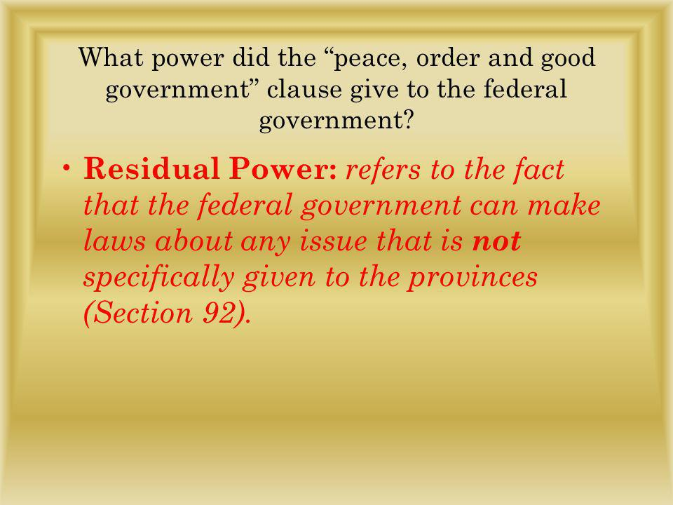 What power did the peace, order and good government clause give to the federal government