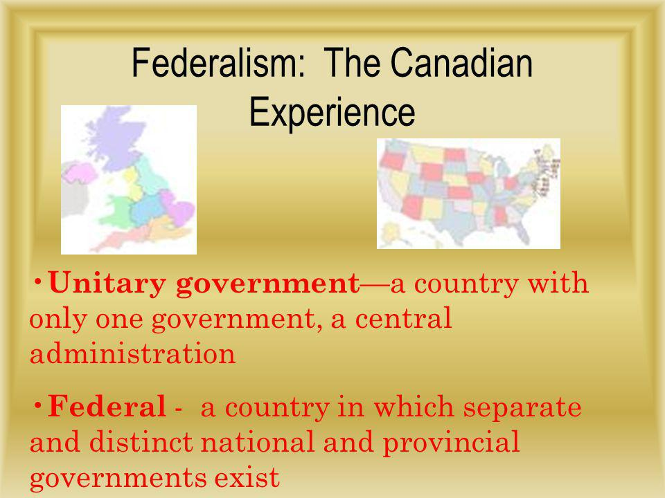 Federalism: The Canadian Experience