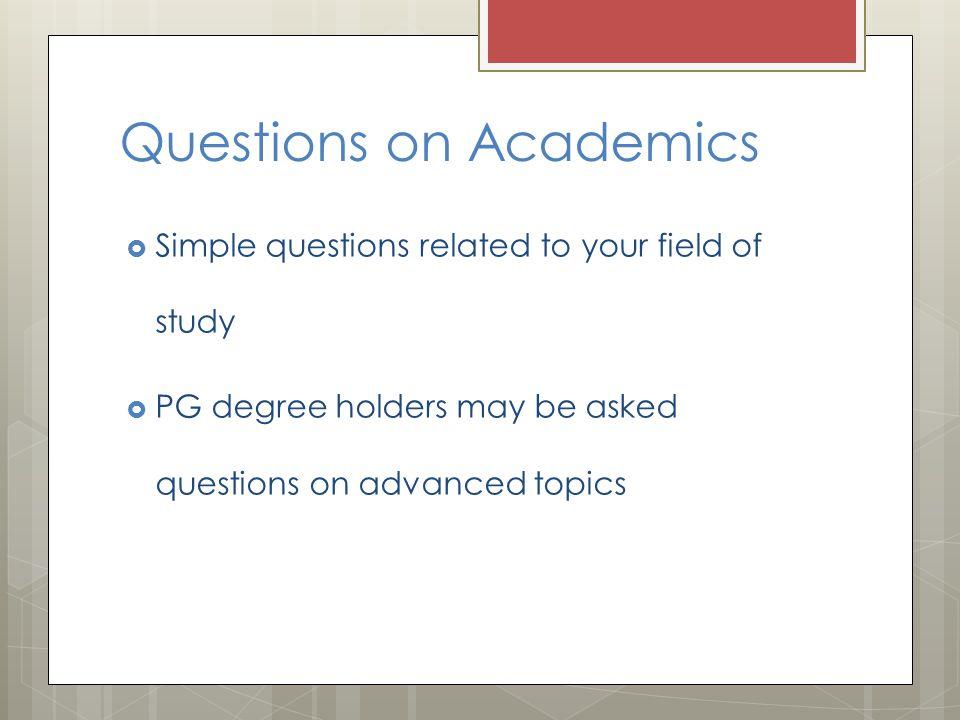 Questions on Academics
