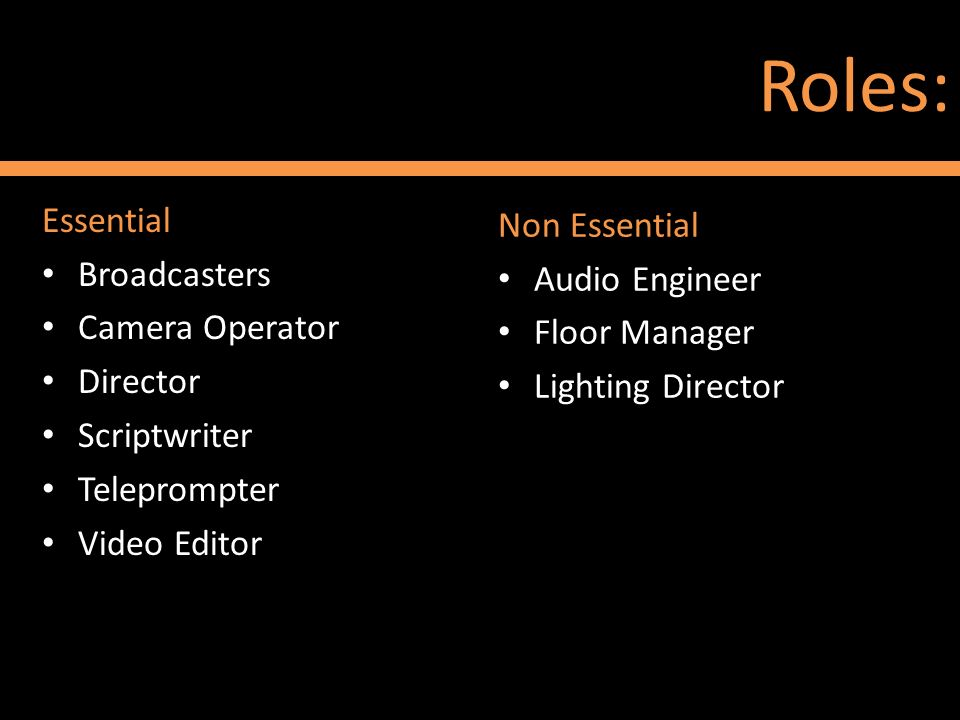 Roles: Essential Non Essential Broadcasters Audio Engineer