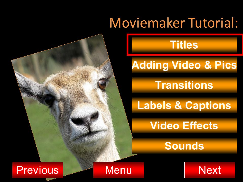 Moviemaker Tutorial: Titles Adding Video & Pics Transitions