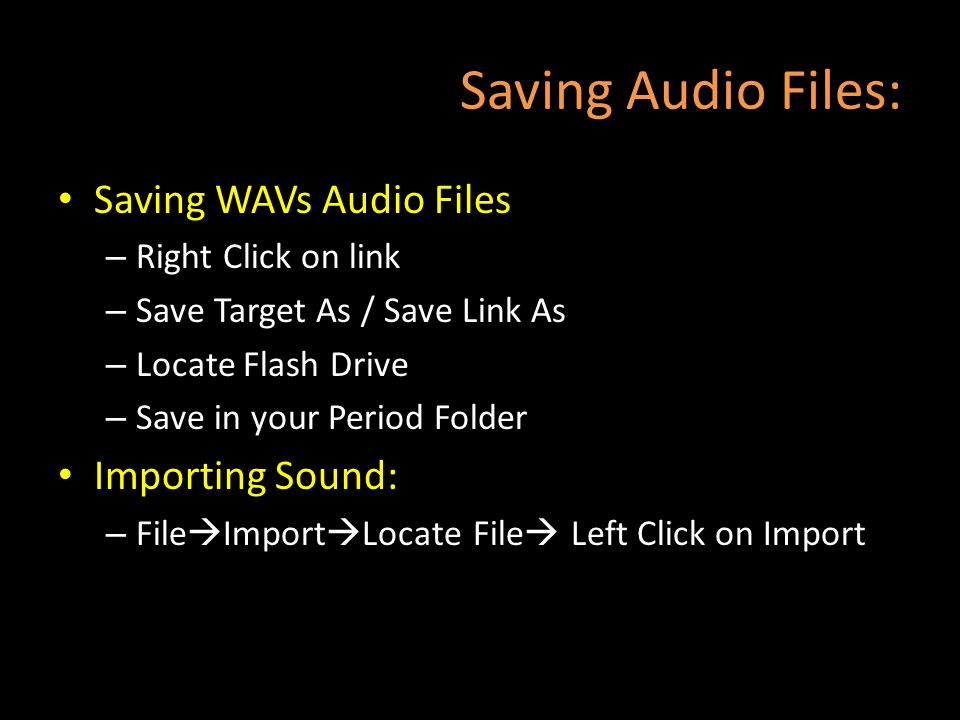 Saving Audio Files: Saving WAVs Audio Files Importing Sound: