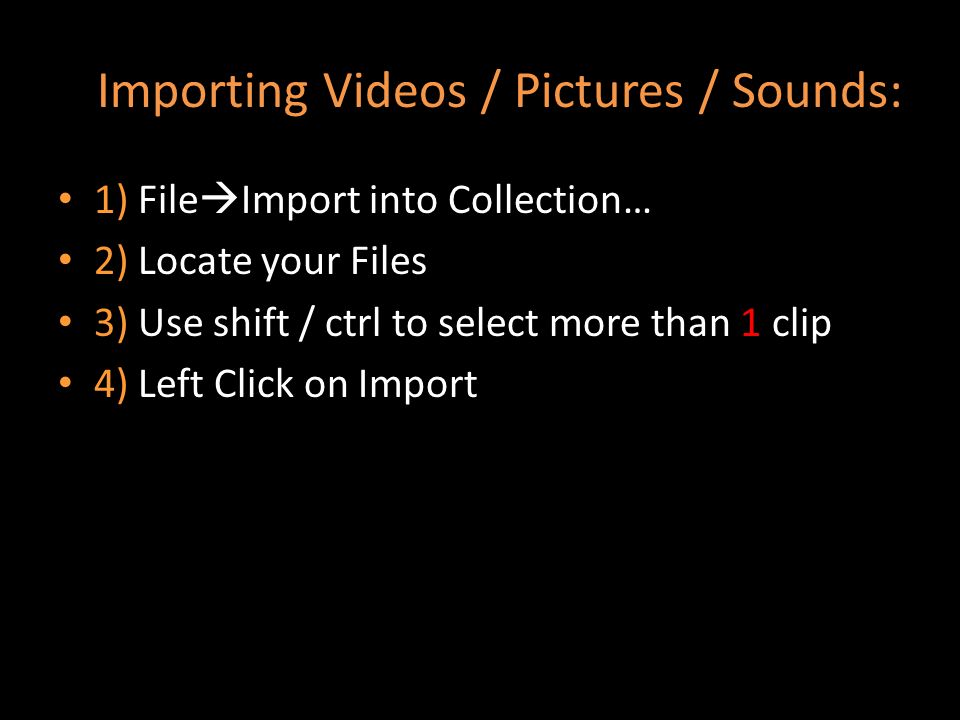 Importing Videos / Pictures / Sounds: