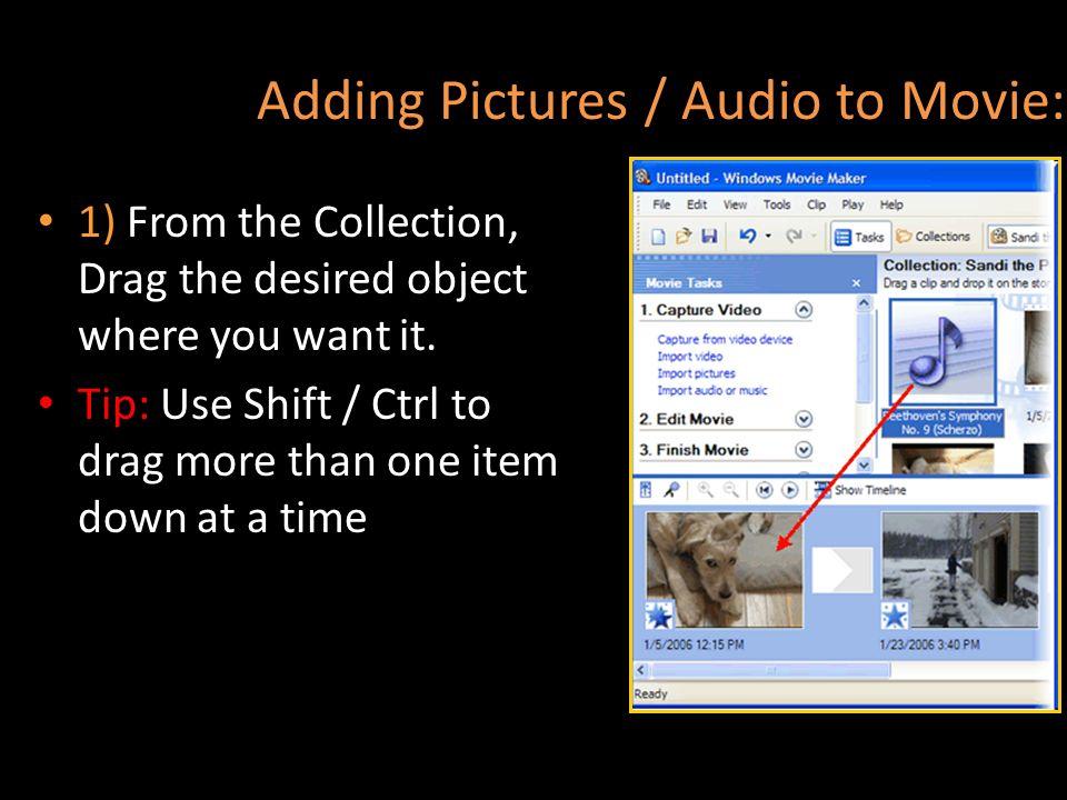 Adding Pictures / Audio to Movie: