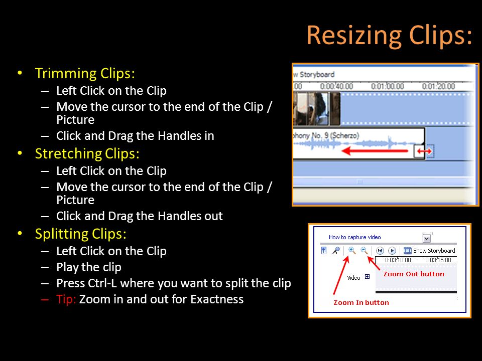 Resizing Clips: Trimming Clips: Stretching Clips: Splitting Clips: