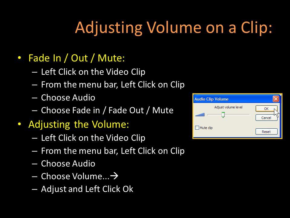 Adjusting Volume on a Clip: