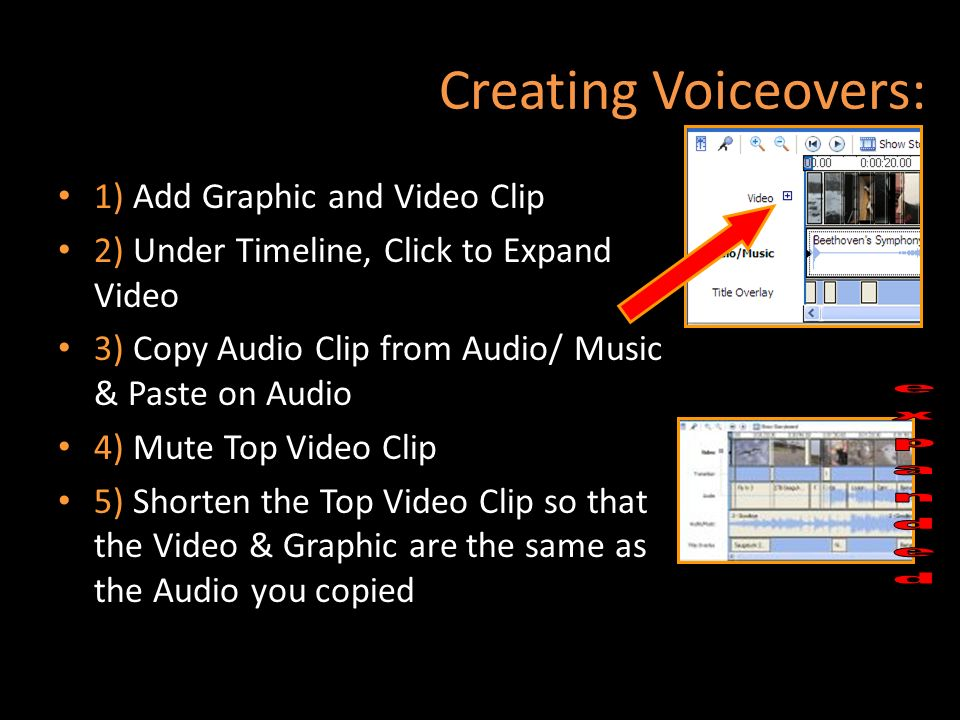 Creating Voiceovers: expanded 1) Add Graphic and Video Clip