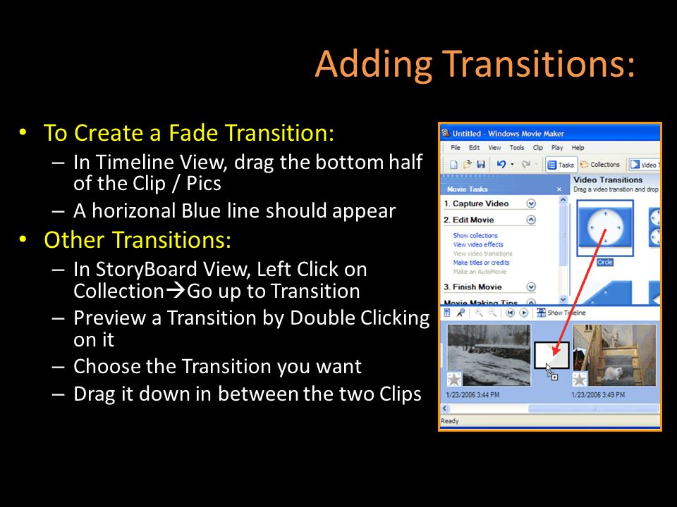 Adding Transitions: To Create a Fade Transition: Other Transitions: