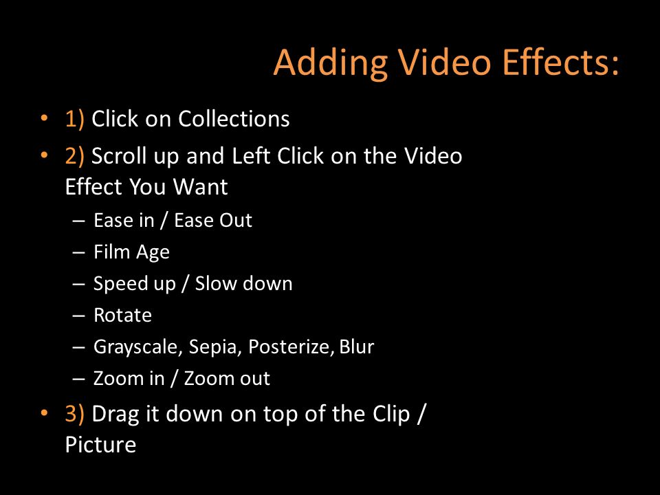Adding Video Effects: 1) Click on Collections