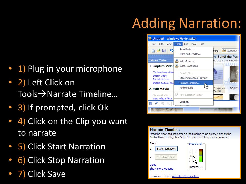 Adding Narration: 1) Plug in your microphone