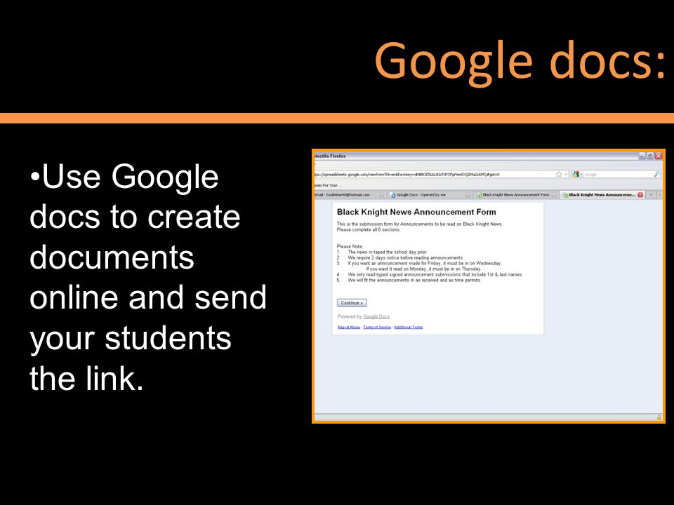 Google docs: Use Google docs to create documents online and send your students the link.