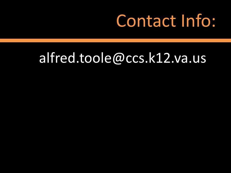 Contact Info: alfred.toole@ccs.k12.va.us.
