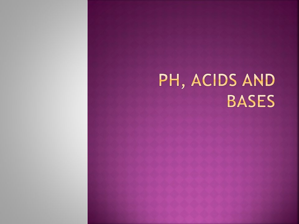 pH, Acids and Bases