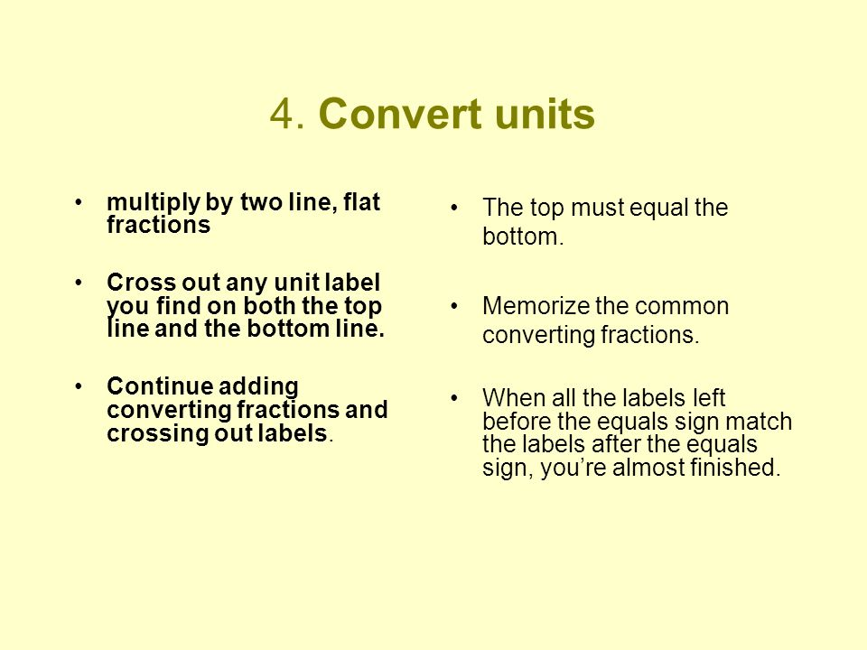 4. Convert units multiply by two line, flat fractions