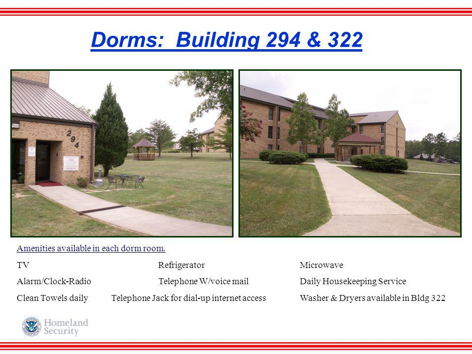 Dorms: Building 294 & 322 Amenities available in each dorm room.