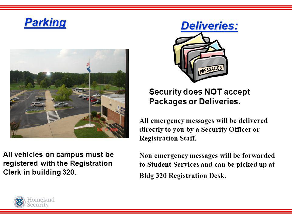 Parking Deliveries: Security does NOT accept Packages or Deliveries.
