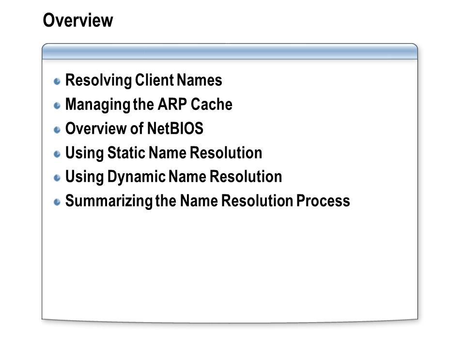 Overview Resolving Client Names Managing the ARP Cache