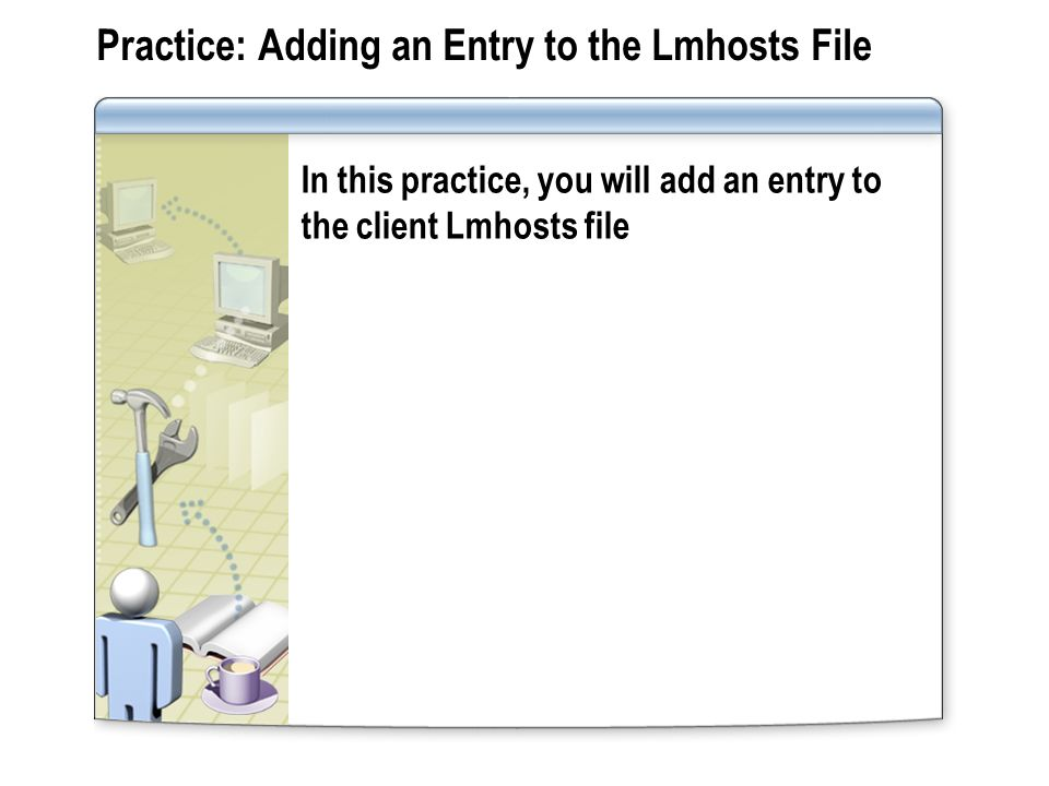 Practice: Adding an Entry to the Lmhosts File