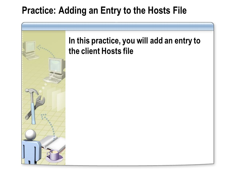 Practice: Adding an Entry to the Hosts File