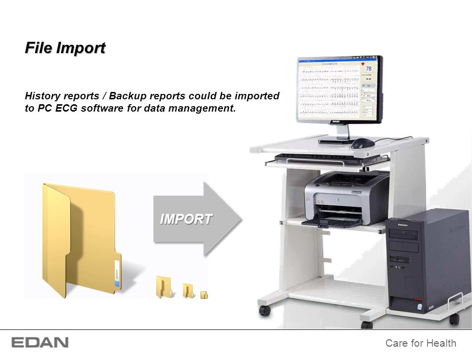 File Import History reports / Backup reports could be imported to PC ECG software for data management.