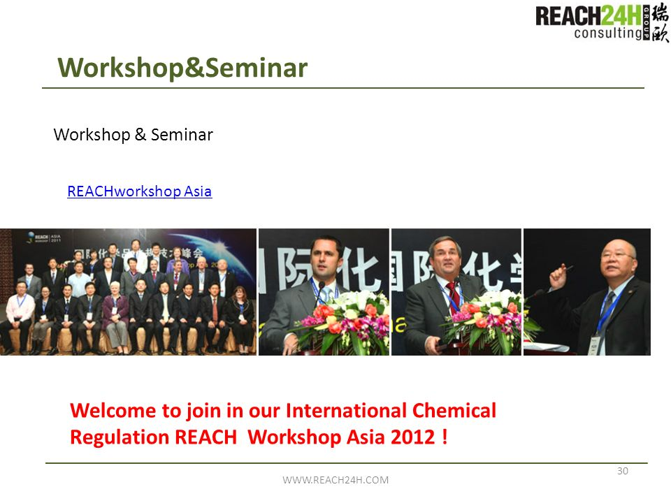Workshop&Seminar Workshop & Seminar. REACHworkshop Asia. Welcome to join in our International Chemical Regulation REACH Workshop Asia 2012 !