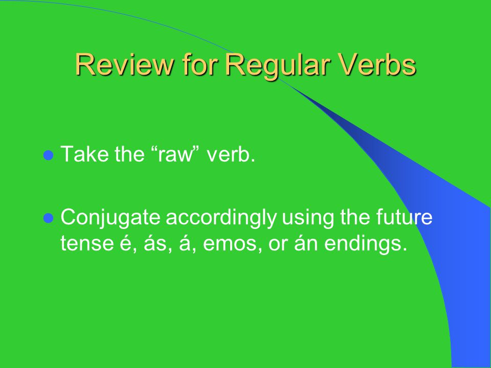 Review for Regular Verbs