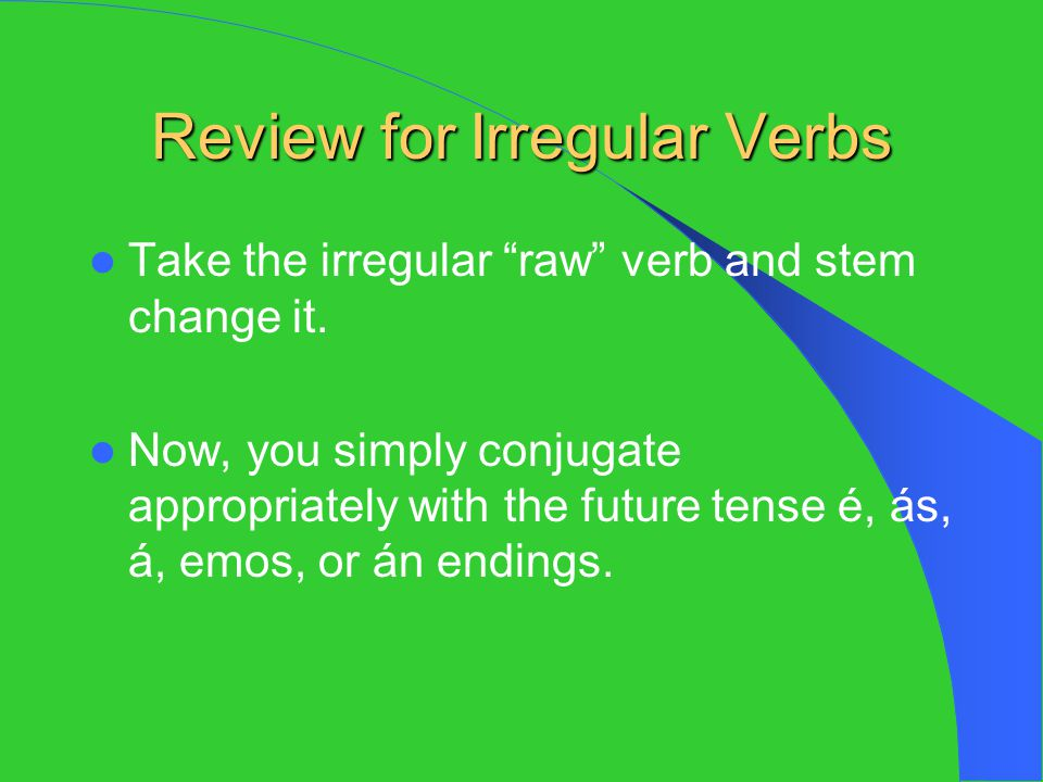 Review for Irregular Verbs