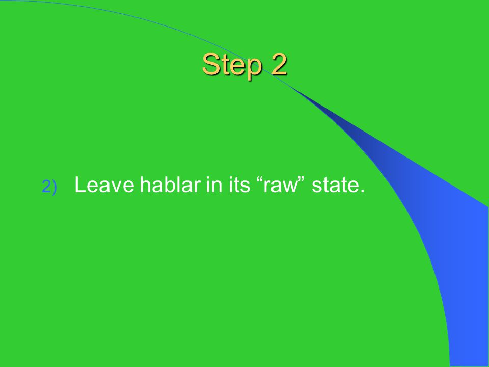 Step 2 Leave hablar in its raw state.