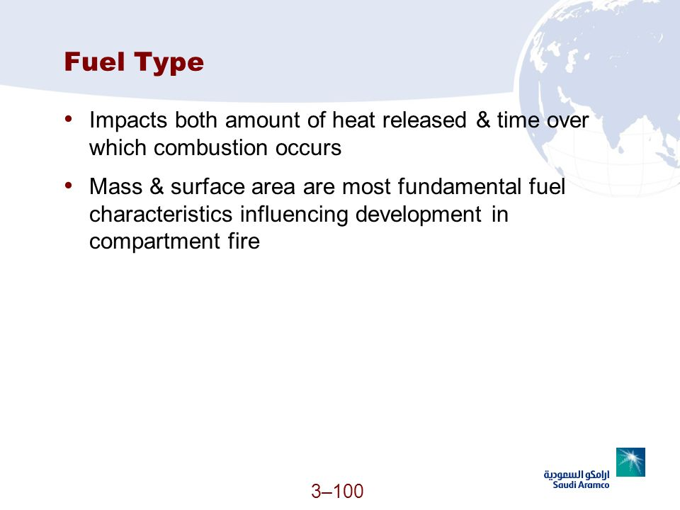 Fuel Type Impacts both amount of heat released & time over which combustion occurs.