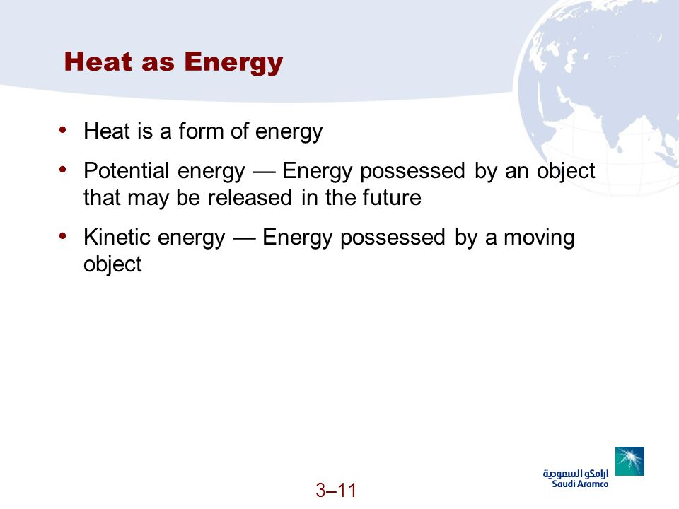Heat as Energy Heat is a form of energy