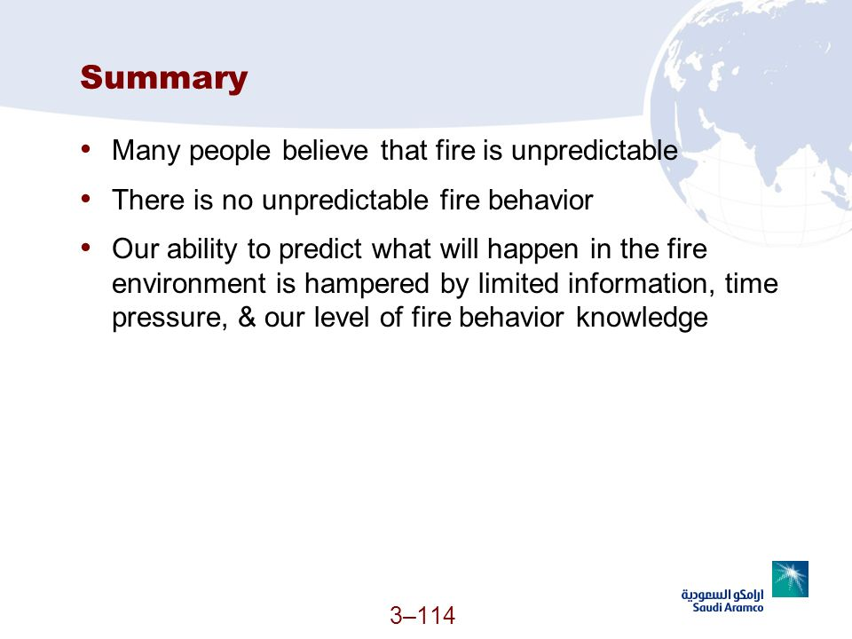 Summary Many people believe that fire is unpredictable